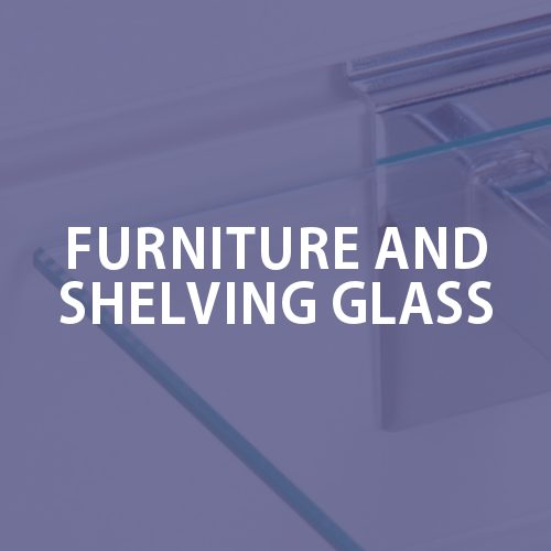 Furniture and Shelving Glass